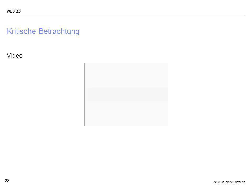 2009 Golemis/Reismann WEB 2.0 23 Kritische Betrachtung Video