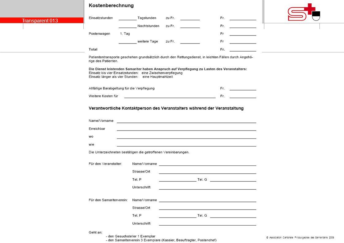Transparent 013 © Association Cantonale Fribourgeoise des Samaritains 2009 Präsidentenkonferenz 2009 Calcul des coûts
