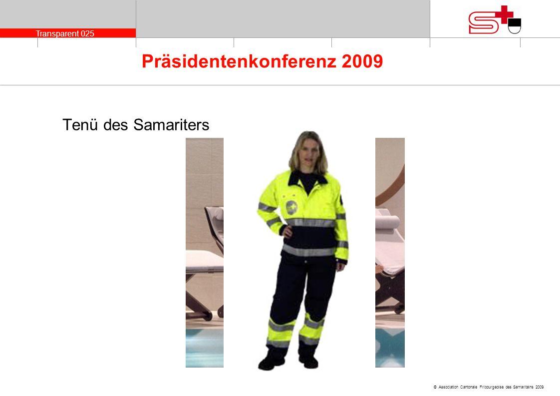 Transparent 025 © Association Cantonale Fribourgeoise des Samaritains 2009 Präsidentenkonferenz 2009 Tenü des Samariters