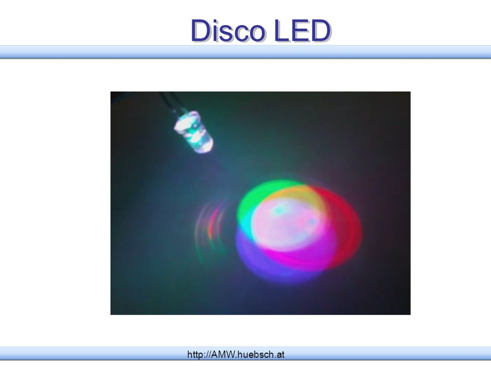 Disco LED http://AMW.huebsch.at