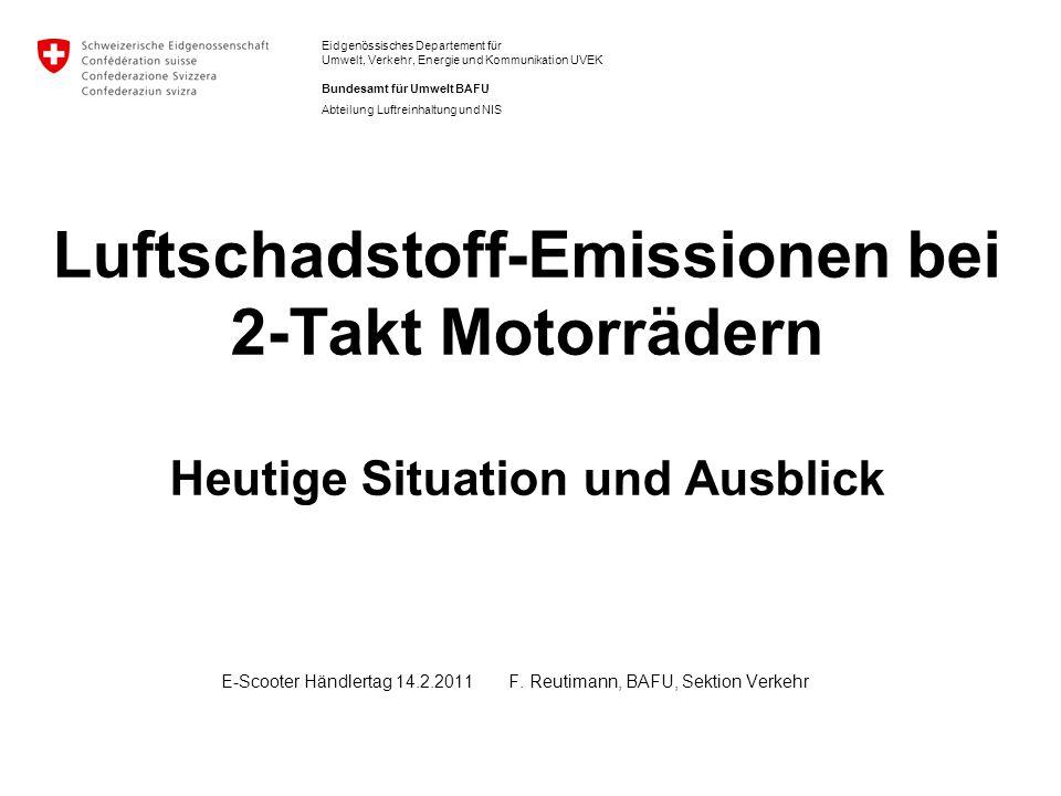 Eidgenössisches Departement für Umwelt, Verkehr, Energie und Kommunikation UVEK Bundesamt für Umwelt BAFU Abteilung Luftreinhaltung und NIS Luftschads