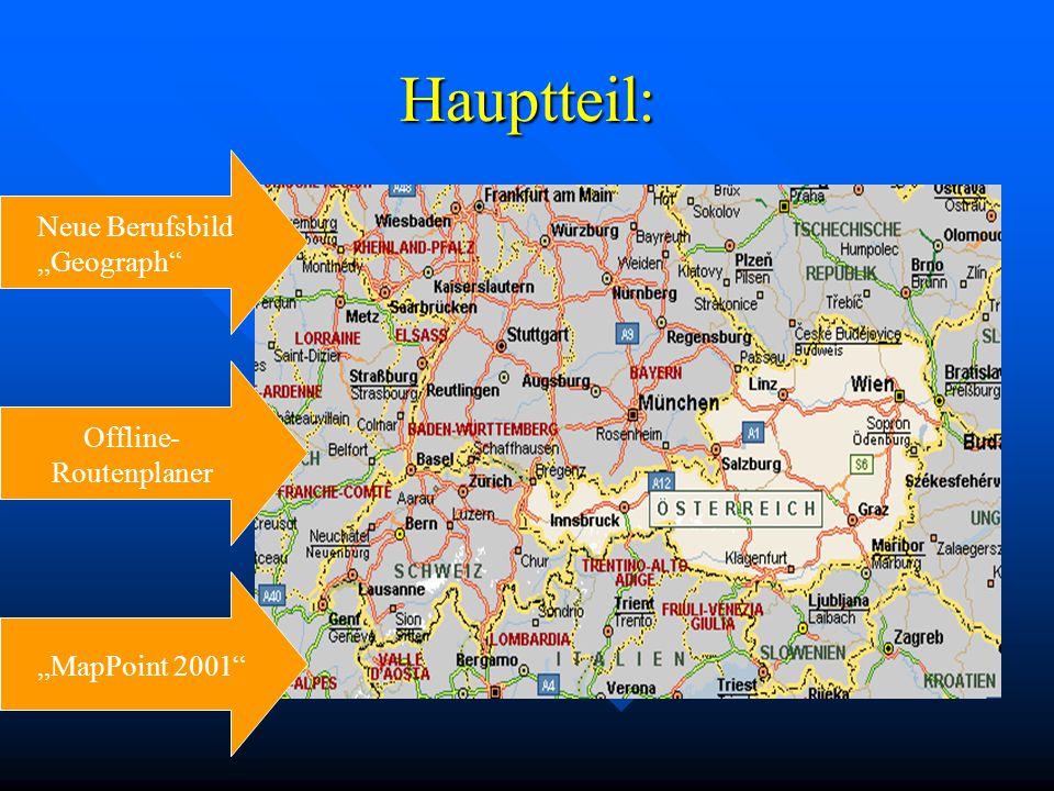 Hauptteil: Neue Berufsbild Geograph MapPoint 2001 Offline- Routenplaner