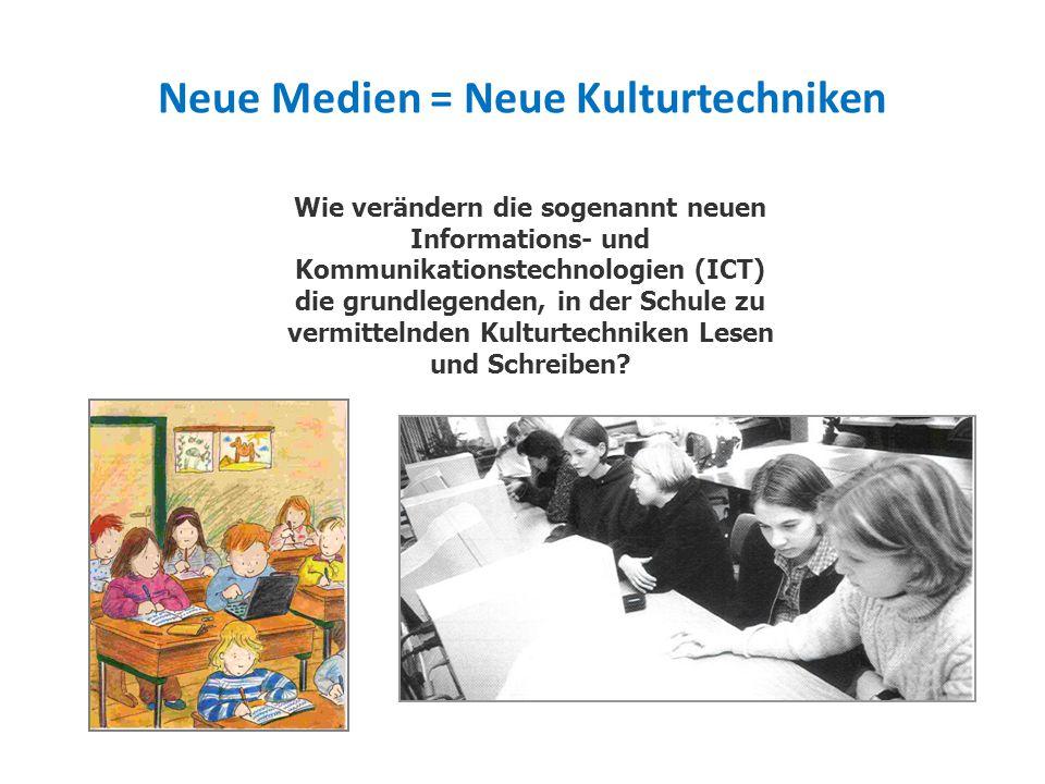 Wie verändern die sogenannt neuen Informations- und Kommunikationstechnologien (ICT) die grundlegenden, in der Schule zu vermittelnden Kulturtechniken