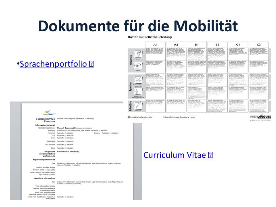 Dokumente für die Mobilität Sprachenportfolio Curriculum Vitae Curriculum Vitae