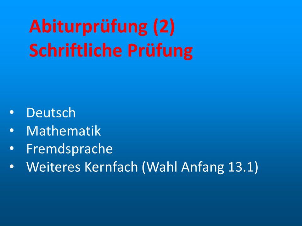 Abiturprüfung (2) Mündliche Prüfung Präsentationsprüfung in Fach des Pflichtbereichs Schüler legt Themenauswahl vor mdl.
