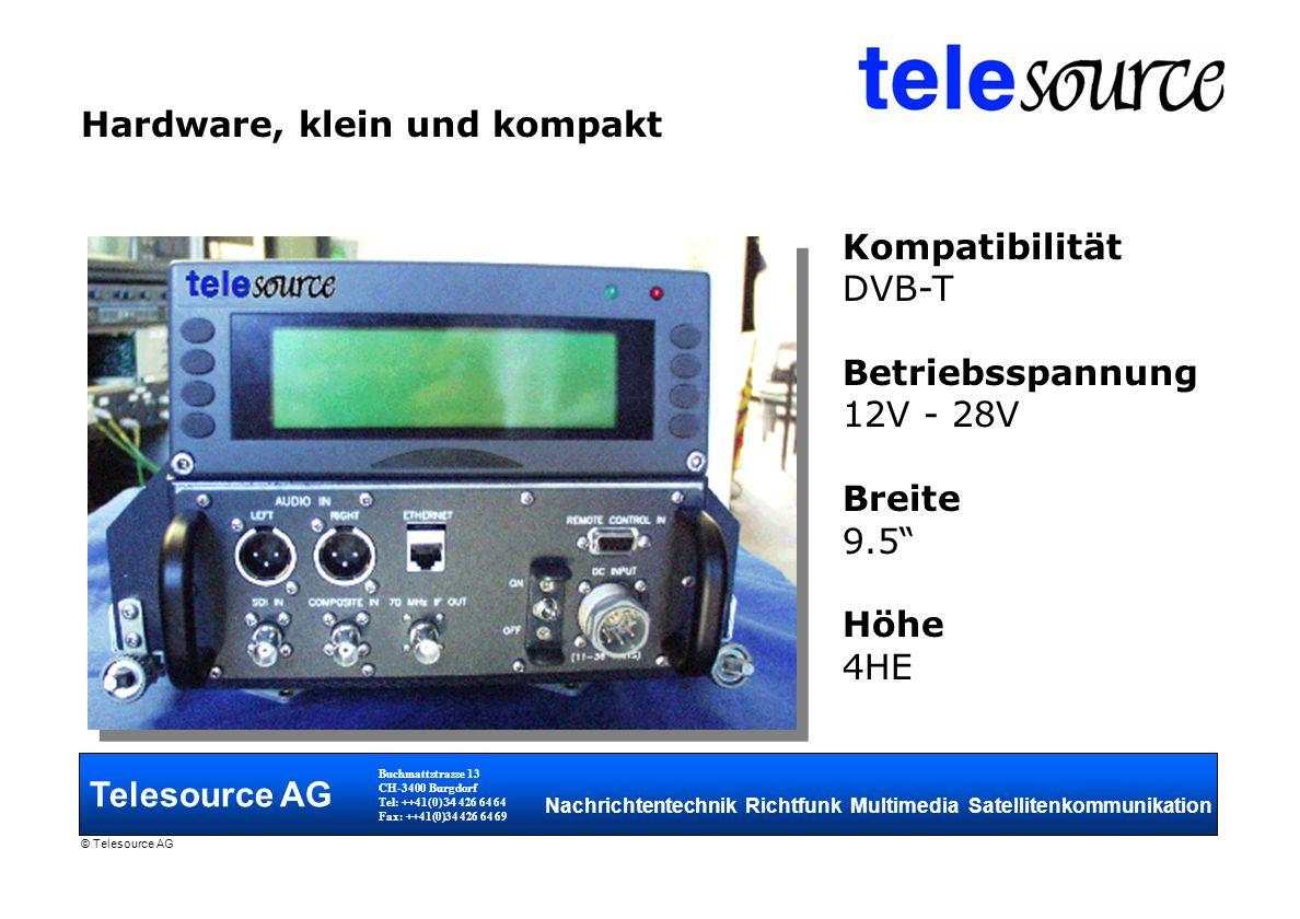 Telesource AG Buchmattstrasse 13 CH-3400 Burgdorf Tel: ++41(0) 34 426 64 64 Fax: ++41(0)34 426 64 69 Nachrichtentechnik Richtfunk Multimedia Satellitenkommunikation © Telesource AG Installation Sender