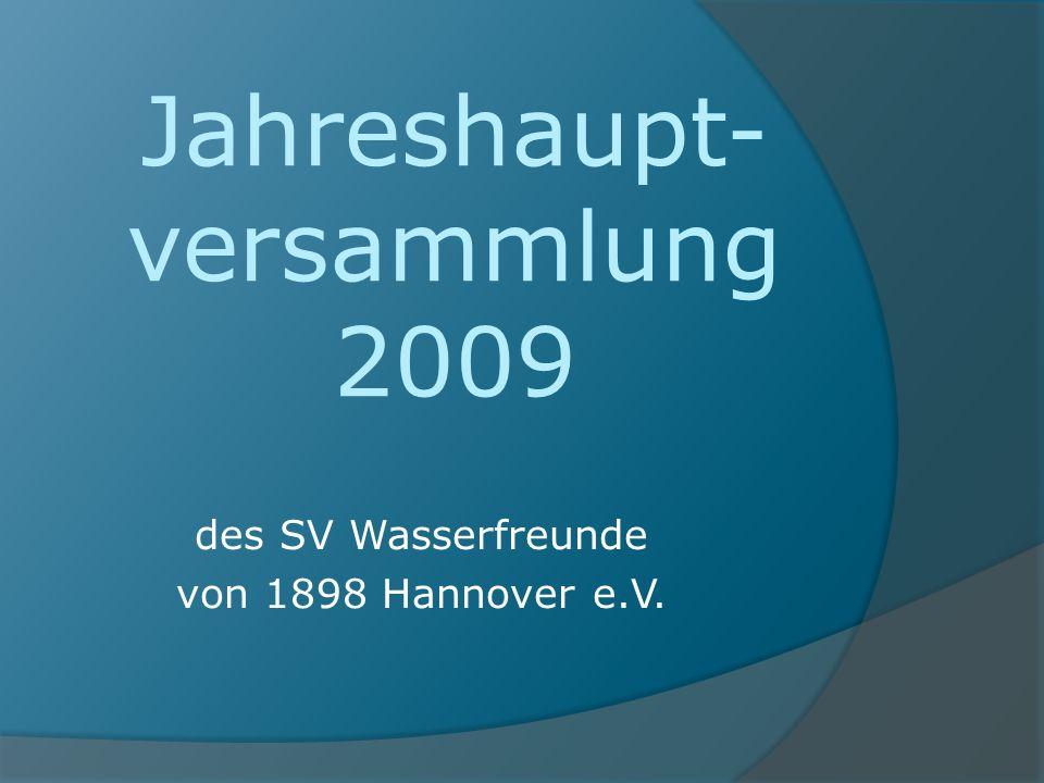des SV Wasserfreunde von 1898 Hannover e.V. Jahreshaupt- versammlung 2009