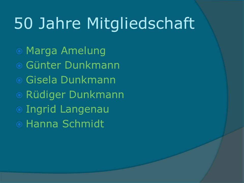 50 Jahre Mitgliedschaft Marga Amelung Günter Dunkmann Gisela Dunkmann Rüdiger Dunkmann Ingrid Langenau Hanna Schmidt