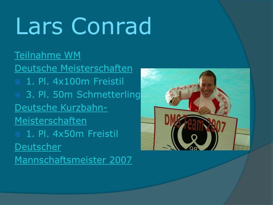 Lars Conrad Teilnahme WM Deutsche Meisterschaften 1. Pl. 4x100m Freistil 3. Pl. 50m Schmetterling Deutsche Kurzbahn- Meisterschaften 1. Pl. 4x50m Frei