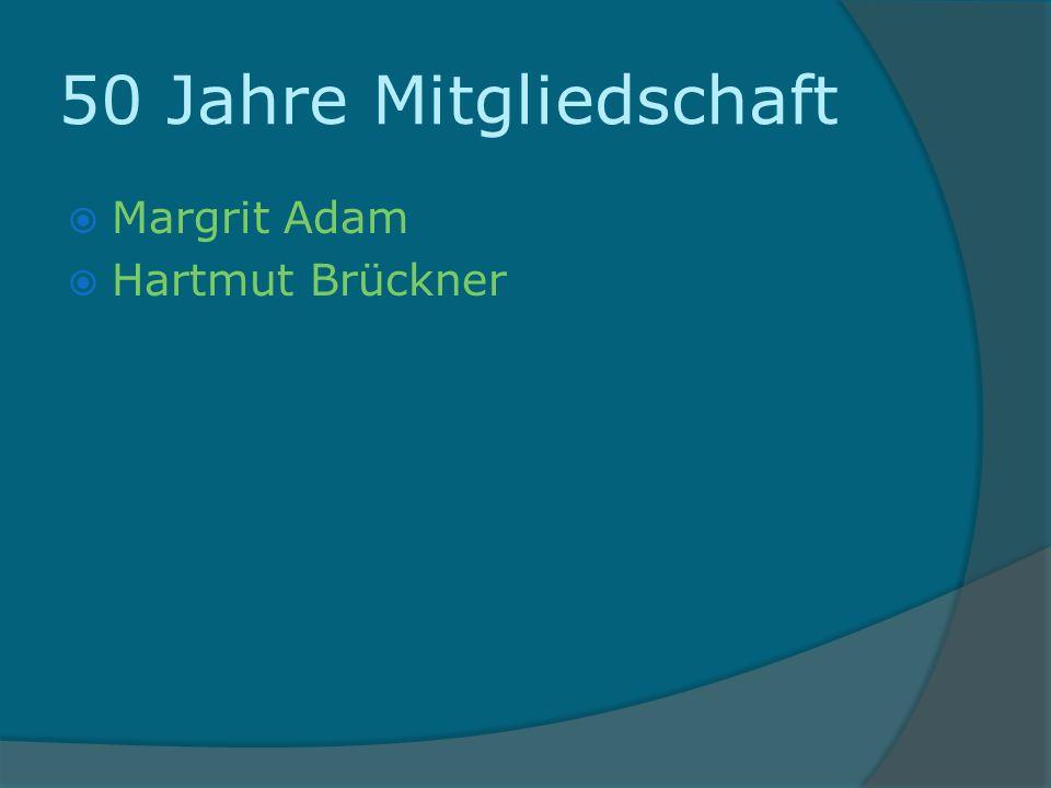 50 Jahre Mitgliedschaft Margrit Adam Hartmut Brückner