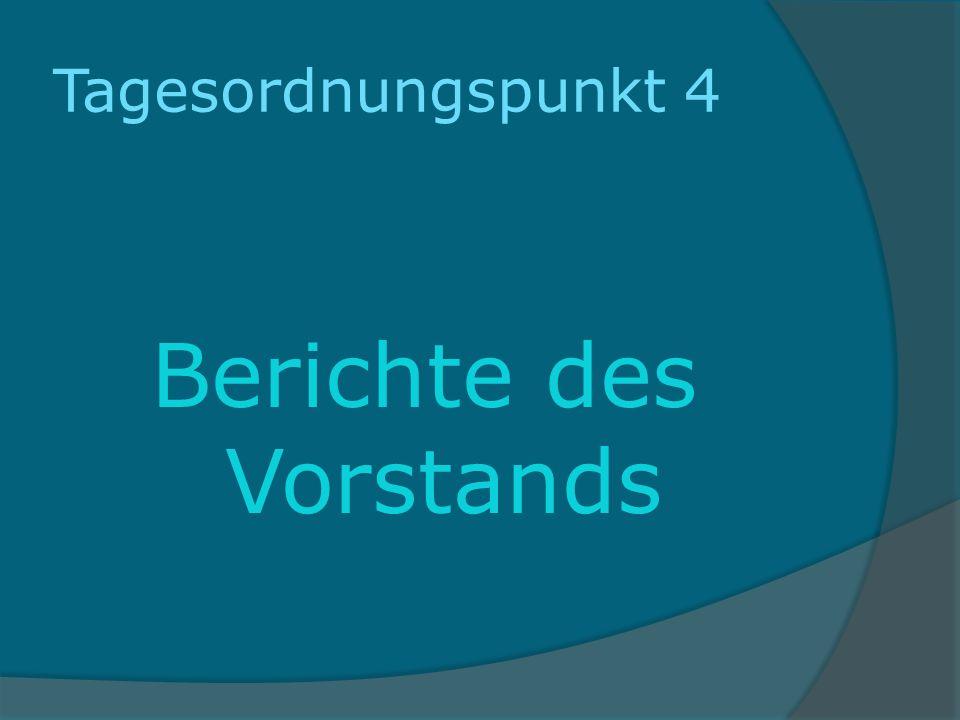 Tagesordnungspunkt 4 Berichte des Vorstands