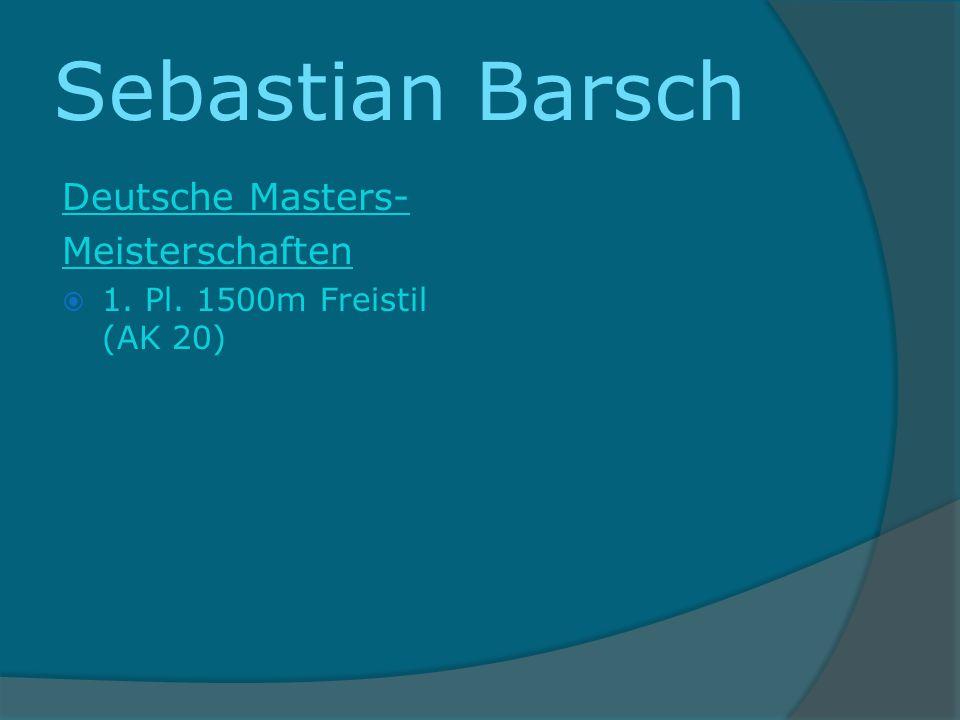 Sebastian Barsch Deutsche Masters- Meisterschaften 1. Pl. 1500m Freistil (AK 20)