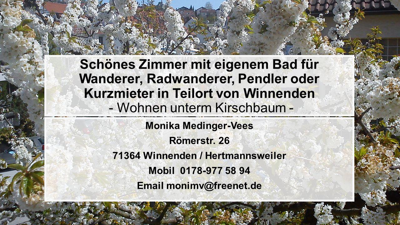 Schönes Zimmer mit eigenem Bad für Wanderer, Radwanderer, Pendler oder Kurzmieter in Teilort von Winnenden - Wohnen unterm Kirschbaum - Monika Medinge