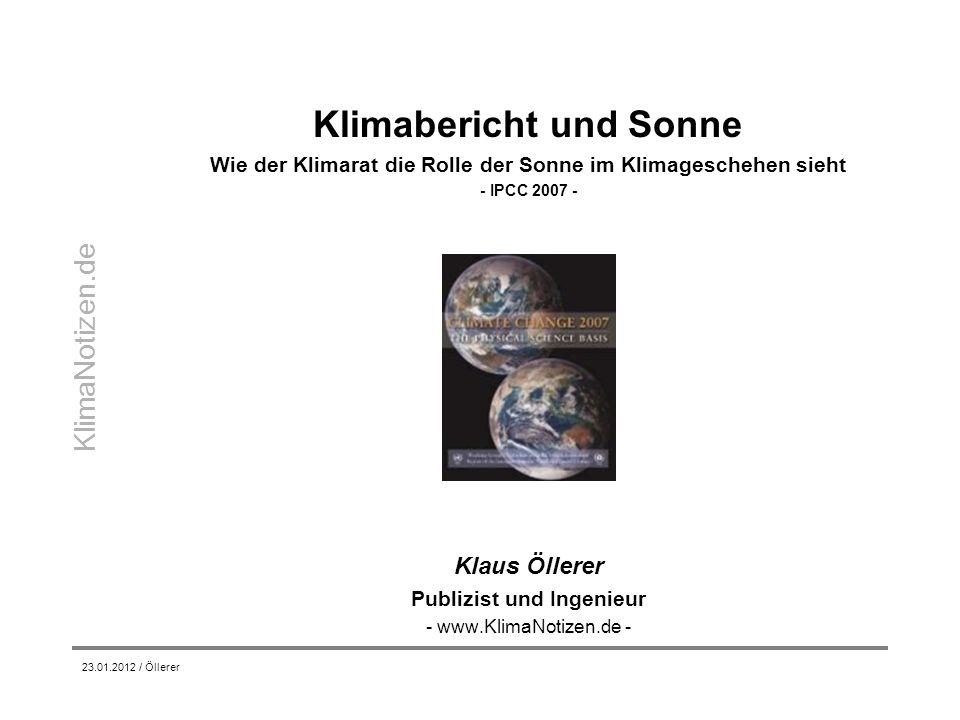 KlimaNotizen.de 23.01.2012 / Öllerer Klimabericht und Sonne Wie der Klimarat die Rolle der Sonne im Klimageschehen sieht - IPCC 2007 - Klaus Öllerer P