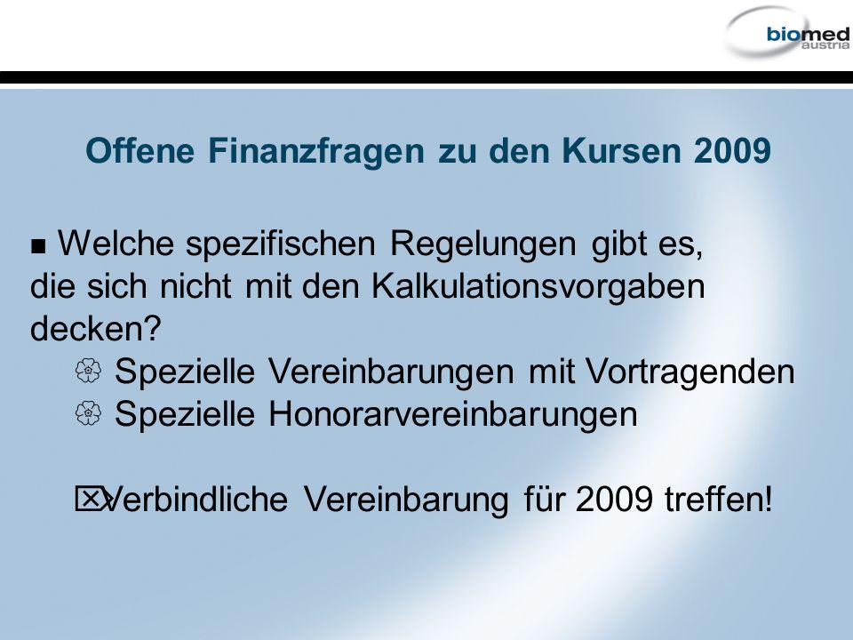 Offene Finanzfragen zu den Kursen 2009 Welche spezifischen Regelungen gibt es, die sich nicht mit den Kalkulationsvorgaben decken.