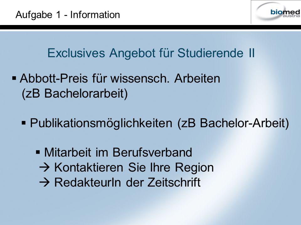 Aufgabe 1 - Information Exclusives Angebot für Studierende II Abbott-Preis für wissensch. Arbeiten (zB Bachelorarbeit) Publikationsmöglichkeiten (zB B
