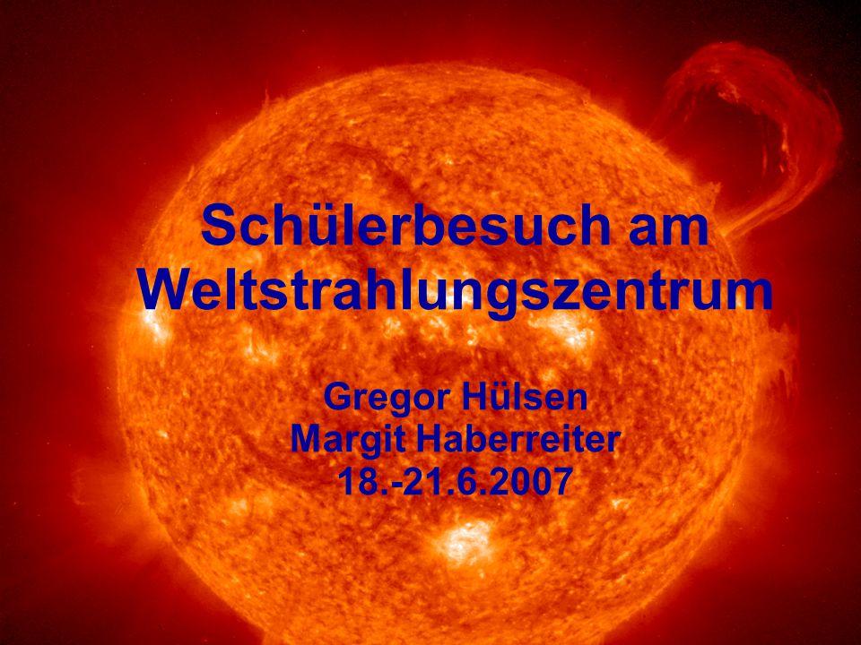 Schülertag am PMOD/WRCGregor Hülsen Margit Haberreiter Die Sonne