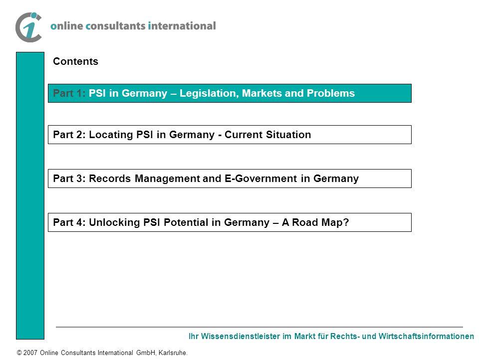 Ihr Wissensdienstleister im Markt für Rechts- und Wirtschaftsinformationen © 2007 Online Consultants International GmbH, Karlsruhe. Contents Part 1: P