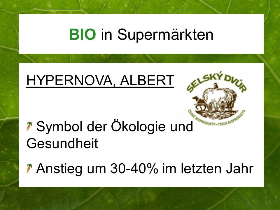 BIO in Supermärkten HYPERNOVA, ALBERT Symbol der Ökologie und Gesundheit Anstieg um 30-40% im letzten Jahr