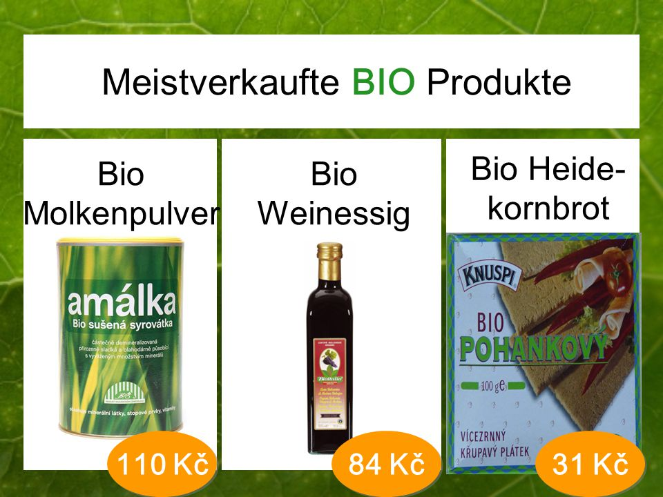 Meistverkaufte BIO Produkt e Bio Molkenpulver Bio Weinessig Bio Heide- kornbrot 31 Kč 110 Kč 84 Kč
