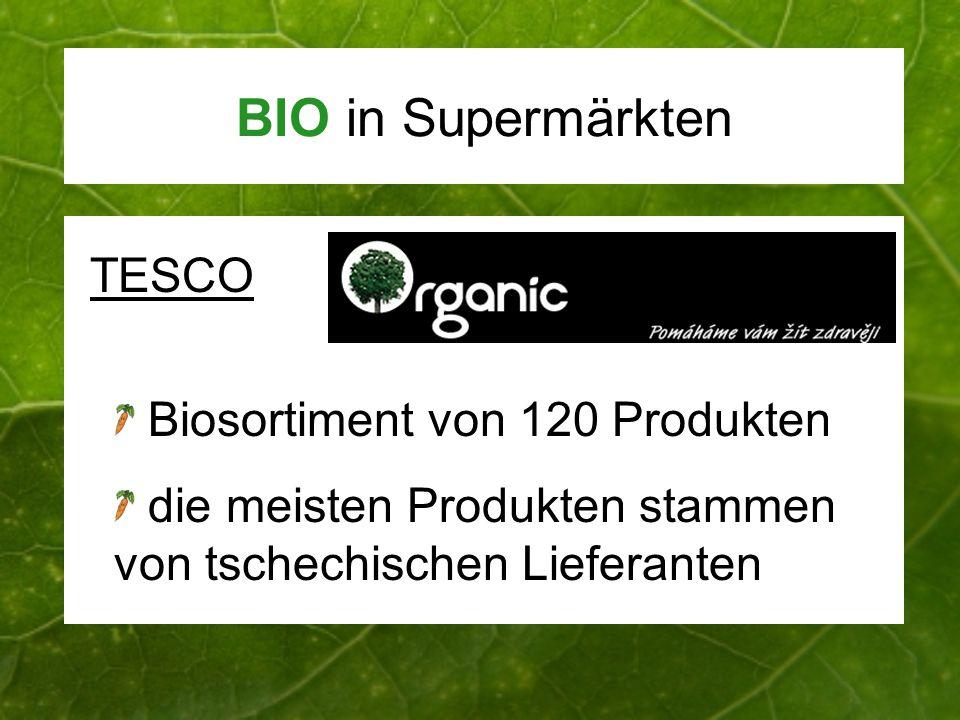 BIO in Supermärkten TESCO Biosortiment von 120 Produkten die meisten Produkten stammen von tschechischen Lieferanten