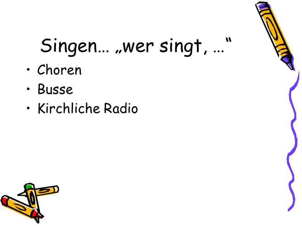 Singen… wer singt, … Choren Busse Kirchliche Radio