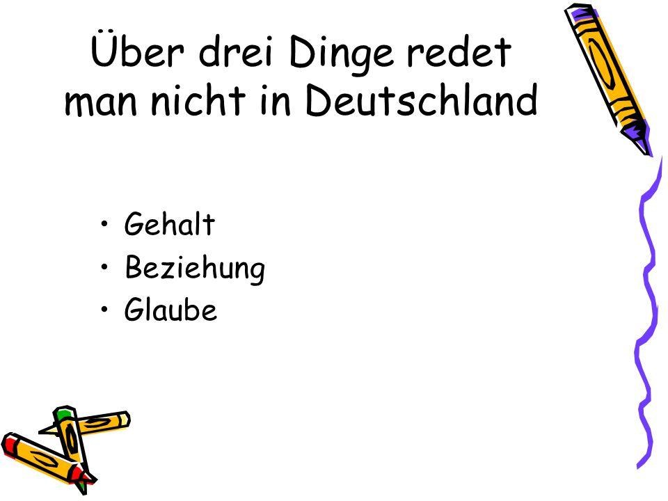 Über drei Dinge redet man nicht in Deutschland Gehalt Beziehung Glaube