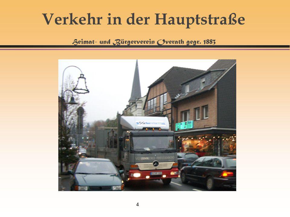 4 Verkehr in der Hauptstraße Heimat- und Bürgerverein Overath gegr. 1883