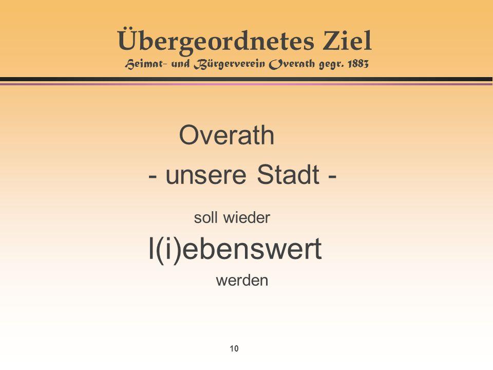 10 Übergeordnetes Ziel Heimat- und Bürgerverein Overath gegr.