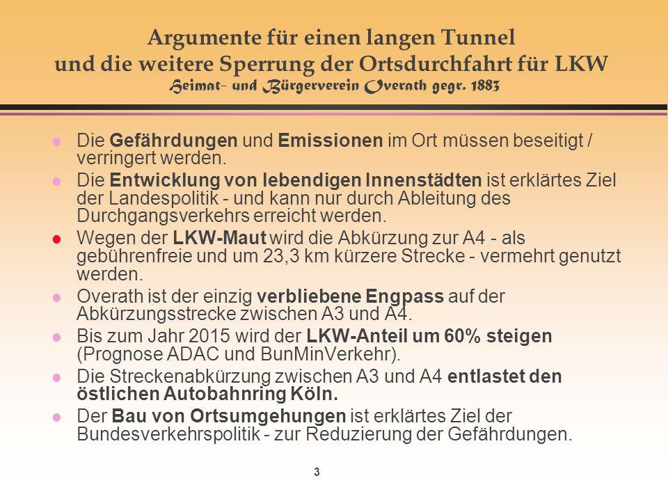 3 Argumente für einen langen Tunnel und die weitere Sperrung der Ortsdurchfahrt für LKW Heimat- und Bürgerverein Overath gegr.