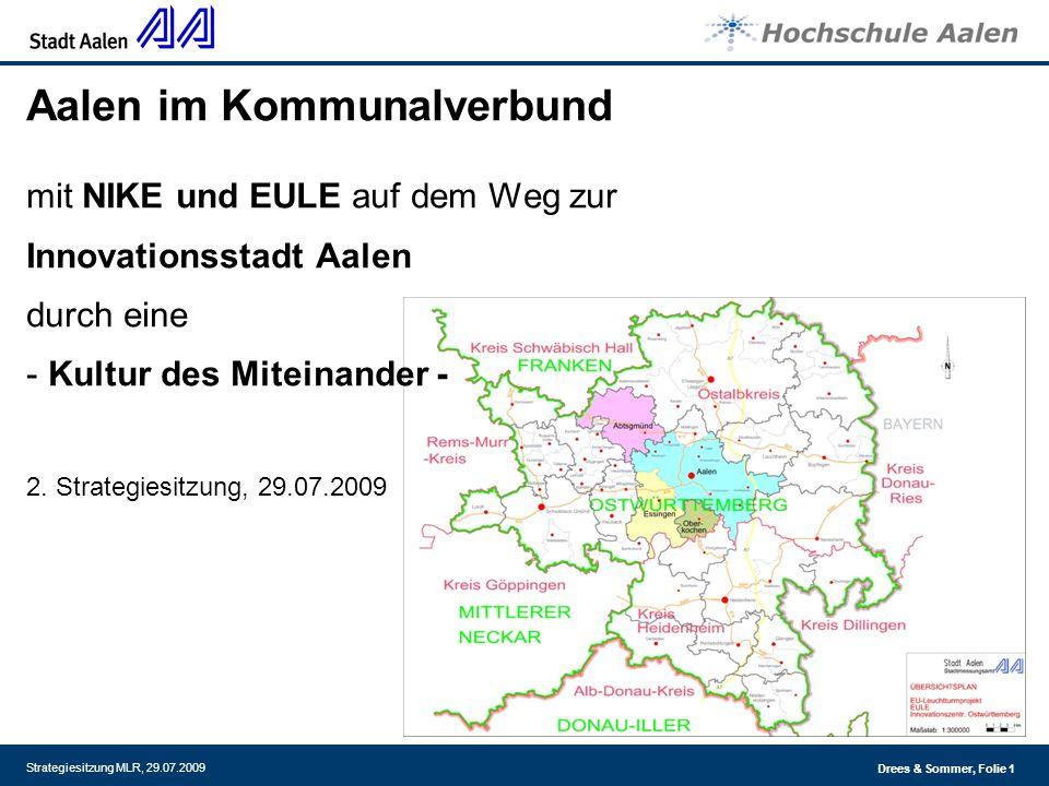 Drees & Sommer, Folie 1 Strategiesitzung MLR, 29.07.2009 Aalen im Kommunalverbund mit NIKE und EULE auf dem Weg zur Innovationsstadt Aalen durch eine - Kultur des Miteinander - 2.