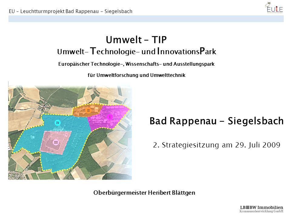 Kommunalentwicklung GmbH Oberbürgermeister Heribert Blättgen Bad Rappenau - Siegelsbach 2. Strategiesitzung am 29. Juli 2009 Umwelt – TIP Umwelt- T ec