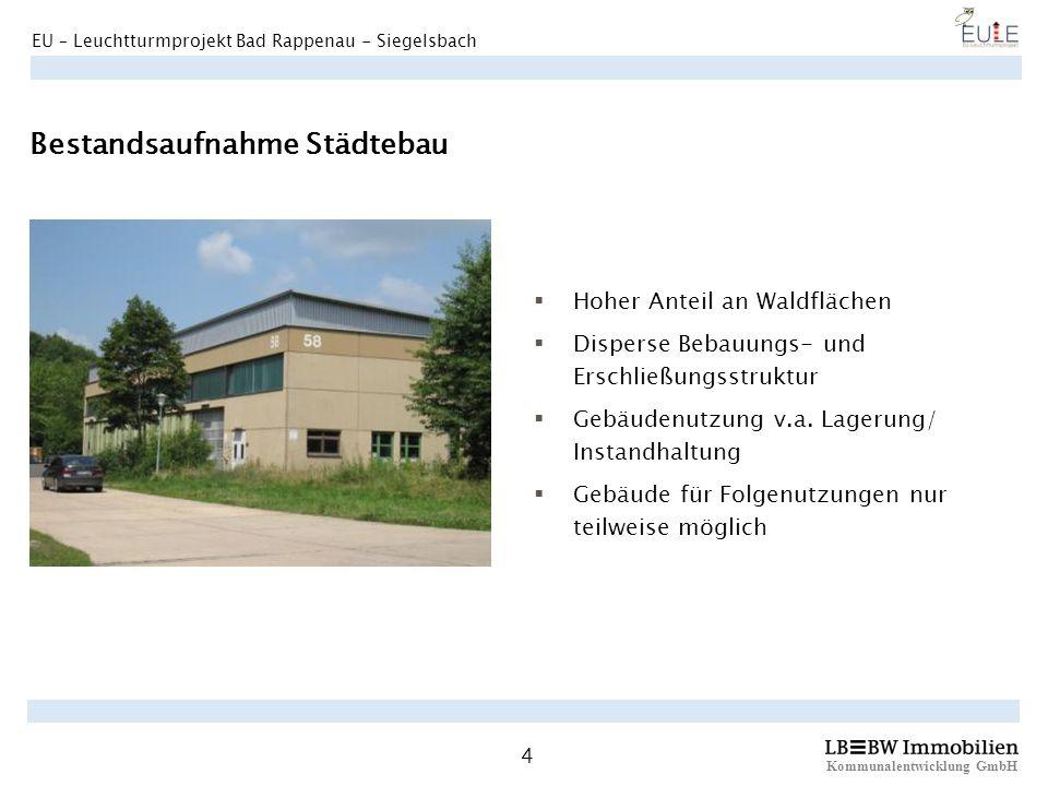 Kommunalentwicklung GmbH 4 EU – Leuchtturmprojekt Bad Rappenau - Siegelsbach Bestandsaufnahme Städtebau Hoher Anteil an Waldflächen Disperse Bebauungs