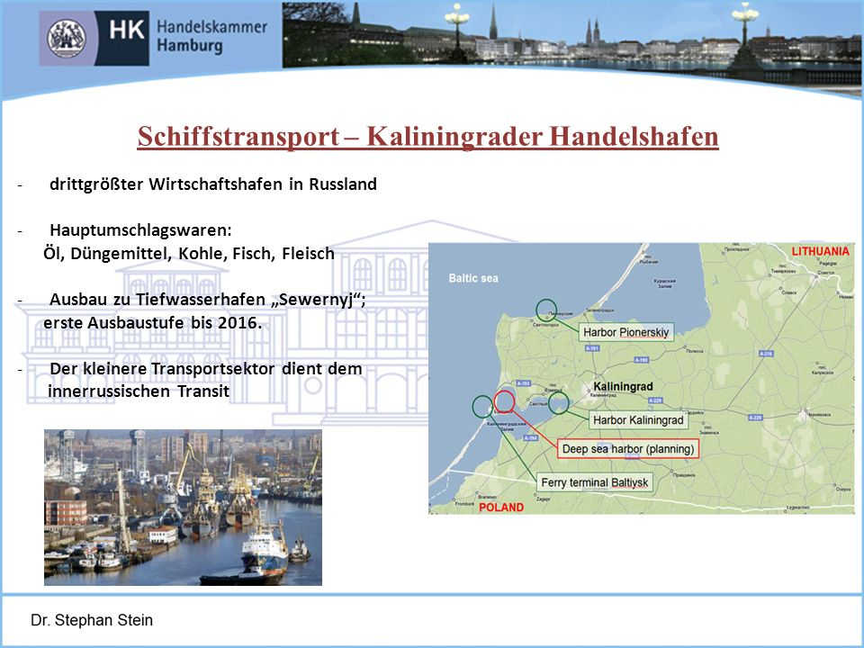 Juni 2004St. Petersburg, Schmidt-Trenz -drittgrößter Wirtschaftshafen in Russland -Hauptumschlagswaren: Öl, Düngemittel, Kohle, Fisch, Fleisch -Ausbau