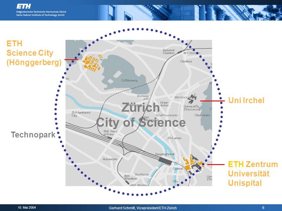 10. Mai 2004 Gerhard Schmitt, Vizepräsident ETH Zürich 7