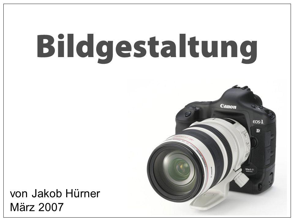 Bildgestaltung von Jakob Hürner März 2007