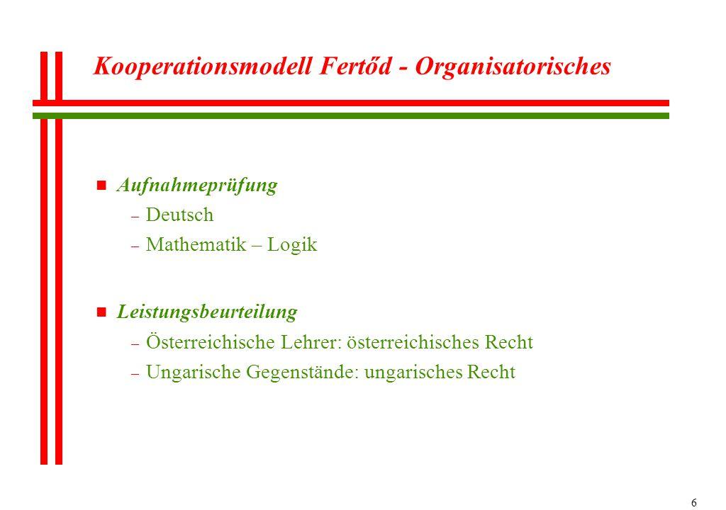 6 n Aufnahmeprüfung – Deutsch – Mathematik – Logik n Leistungsbeurteilung – Österreichische Lehrer: österreichisches Recht – Ungarische Gegenstände: u