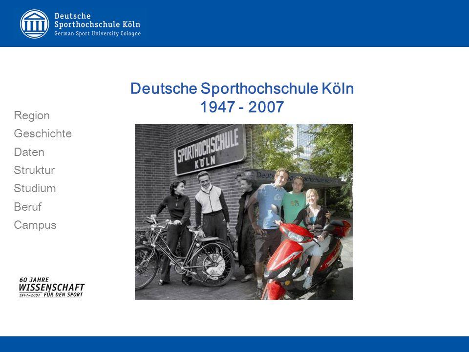 Deutsche Sporthochschule Köln 1947 - 2007 Region Geschichte Daten Struktur Studium Beruf Campus