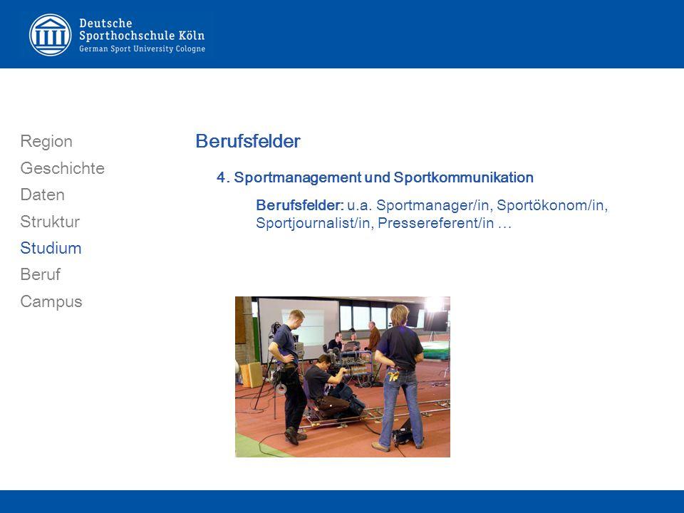 Region Geschichte Daten Struktur Studium Beruf Campus Berufsfelder 4.