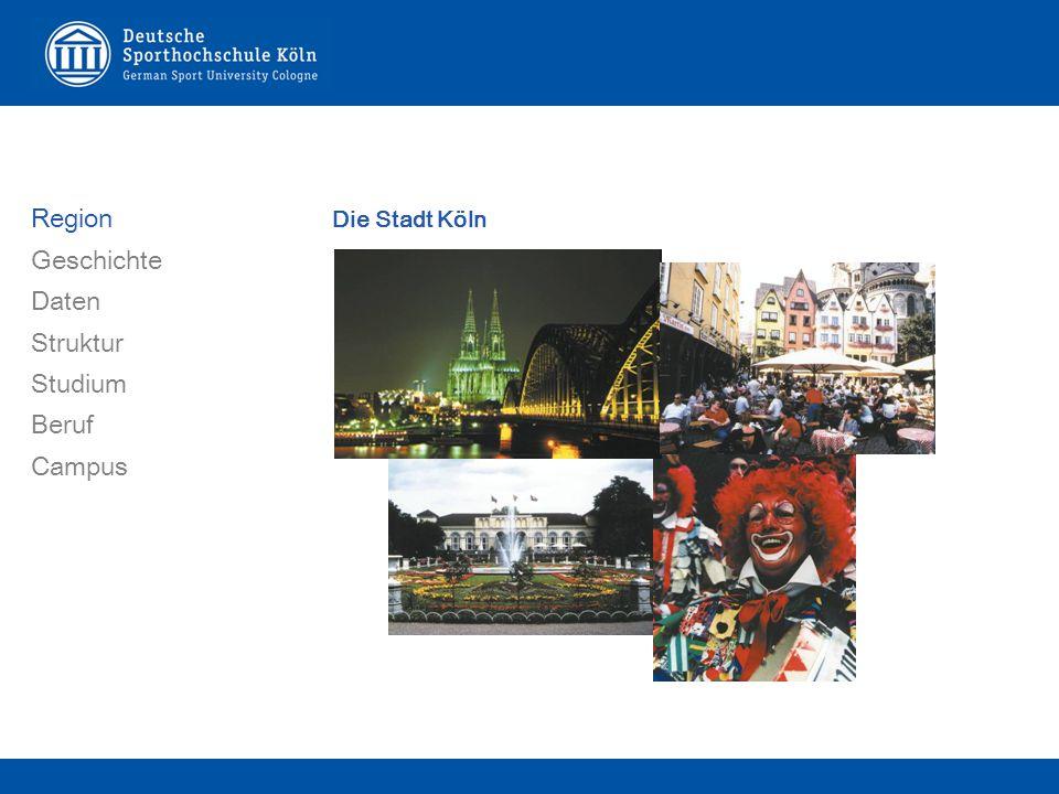 Die Stadt Köln Region Geschichte Daten Struktur Studium Beruf Campus