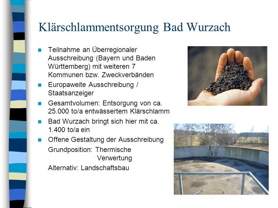 Klärschlammentsorgung Bad Wurzach Teilnahme an Überregionaler Ausschreibung (Bayern und Baden Württemberg) mit weiteren 7 Kommunen bzw. Zweckverbänden