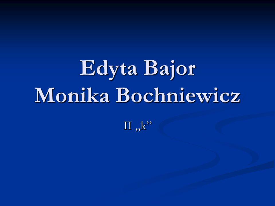 Edyta Bajor Monika Bochniewicz II k