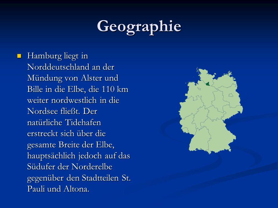 Geographie Hamburg liegt in Norddeutschland an der Mündung von Alster und Bille in die Elbe, die 110 km weiter nordwestlich in die Nordsee fließt. Der