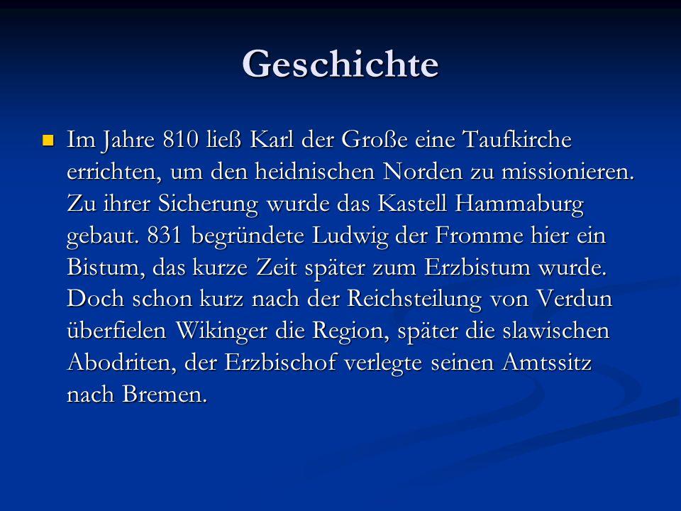 Geschichte Im Jahre 810 ließ Karl der Große eine Taufkirche errichten, um den heidnischen Norden zu missionieren. Zu ihrer Sicherung wurde das Kastell