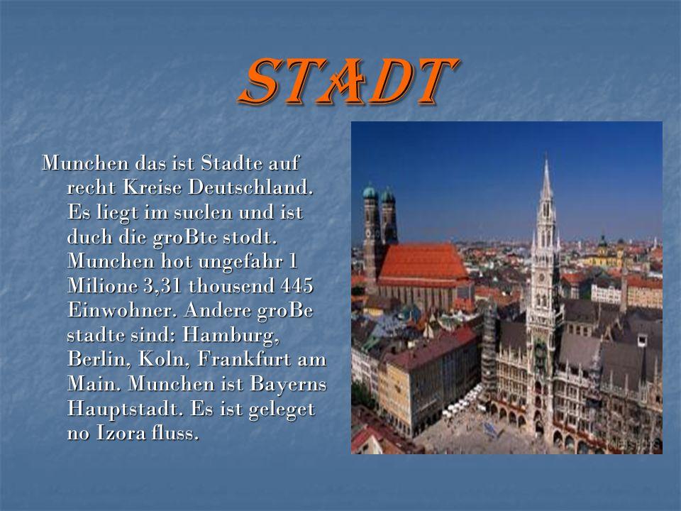 Stadt Munchen das ist Stadte auf recht Kreise Deutschland. Es liegt im suclen und ist duch die groBte stodt. Munchen hot ungefahr 1 Milione 3,31 thous