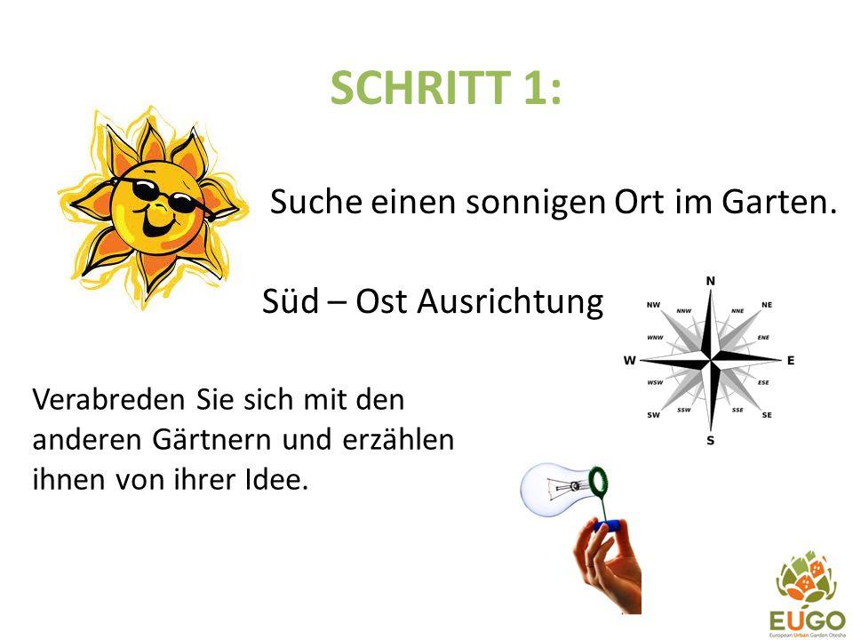 SCHRITT 1: Suche einen sonnigen Ort im Garten.