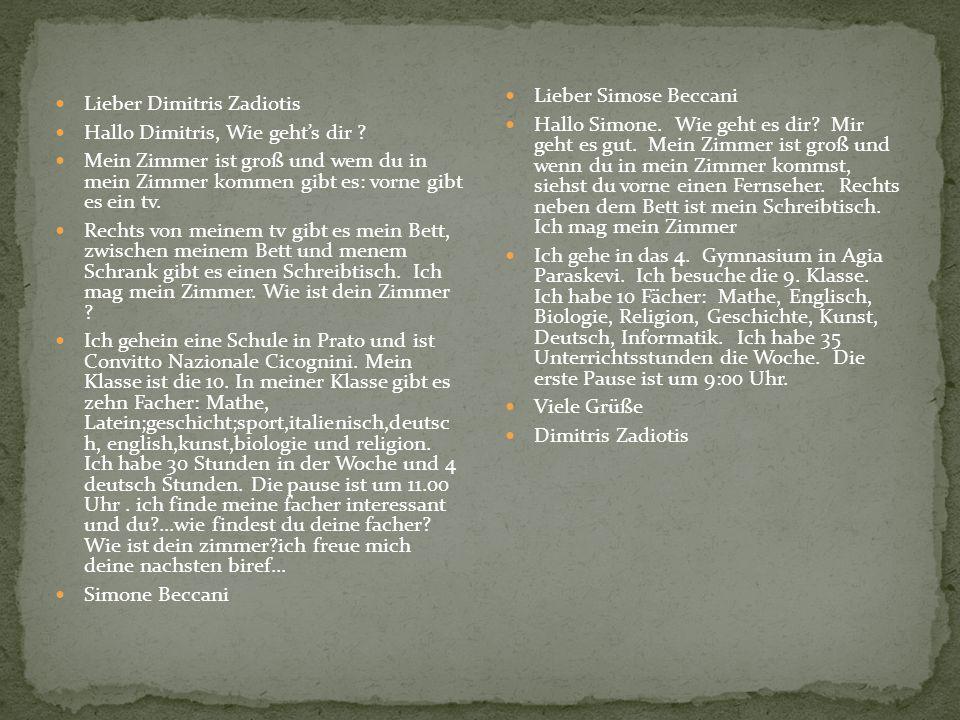 Lieber Dimitris Zadiotis Hallo Dimitris, Wie gehts dir .