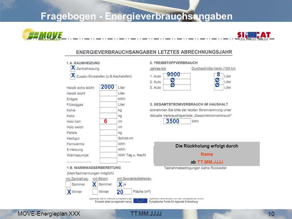MOVE-Energieplan XXXTT.MM.JJJJ 10 Fragebogen - Energieverbrauchsangaben 3500 9000 8 Ø Ø X 2000 X X X 20 6 Die Rückholung erfolgt durch Name ab TT.MM.J