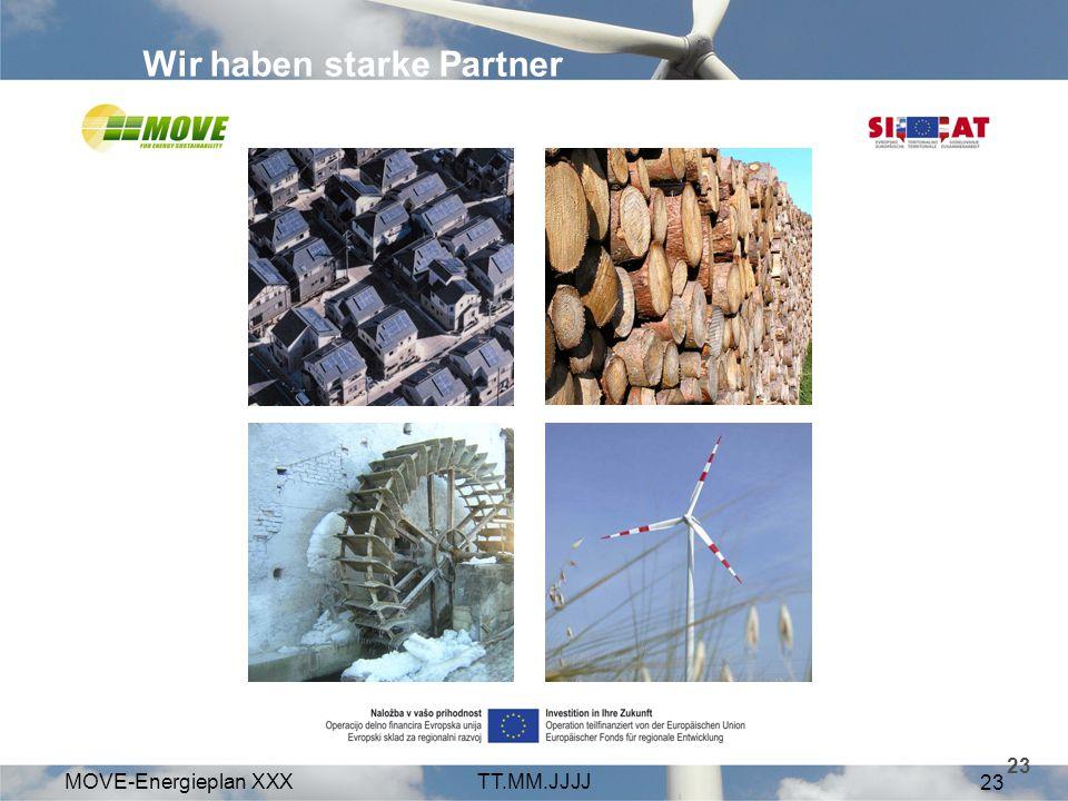 MOVE-Energieplan XXXTT.MM.JJJJ 23 Wir haben starke Partner 23