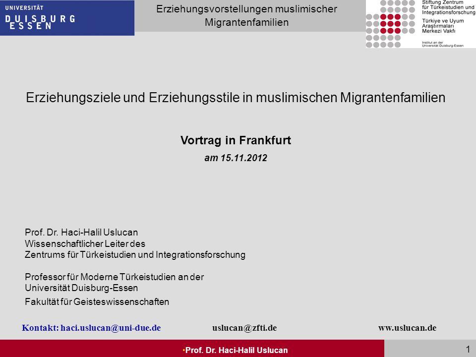 Seite 1 Erziehungsvorstellungen muslimischer Migrantenfamilien Prof. Dr. Haci-Halil Uslucan 1 Erziehungsziele und Erziehungsstile in muslimischen Migr